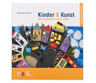 Kinder & Kunst - Was Erwachsene wissen sollten