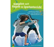 Kämpfen nach Regeln im Sportunterricht