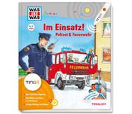 WAS IST WAS Junior Ting: Im Einsatz! Polizei und Feuerwehr