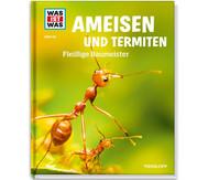 Was ist Was - Ameisen und Termiten