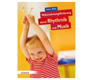 Wahrnehmungsförderung durch Rhythmik und Musik