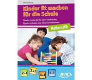 Kinder fit machen für die Schule - Mathematik