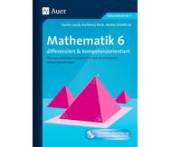 Mathematik 6 differenziert und kompetenzorientiert