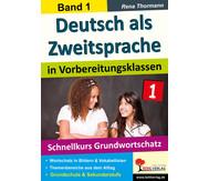 Deutsch als Zweitsprache in Vorbereitungsklassen - Band 1