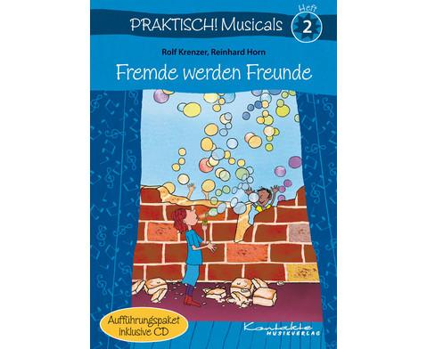 Praktisch Musicals 2 - Fremde werden Freunde