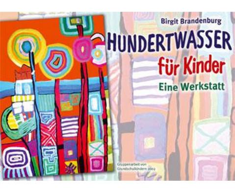 Hundertwasser fuer Kinder - Eine Werkstatt-1