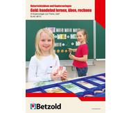 Geld: handelnd lernen, üben, rechnen Unterrichtsideen/ Kopiervorlagen