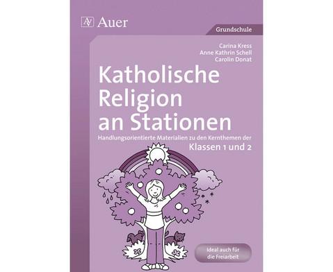 Katholische Religion an Stationen Klasse 1-2-1