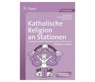 Katholische Religion an Stationen -  Klassen 1 und 2
