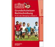 LÜK-Heft Grundschulwissen Rechtschreibung 4./5. Klasse