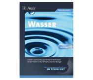 Naturwissenschaften integriert: Wasser incl. CD-ROM - 5. bis 7. Klasse