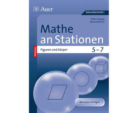 Mathe an Stationen - Spezial Figuren und Koerper Klasse 5 - 7