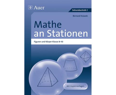 Mathe an Stationen - Figuren und Koerper Klasse 8-10