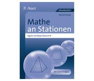 Mathe an Stationen - Figuren und Körper Klasse 8-10