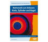Mathematik zum Anfassen: Kreis, Zylinder und Kegel - Klasse 8-9