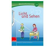 Licht und Sehen - Werkstatt 3./4. Schuljahr