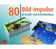 80 Bild-Impulse als Erzähl- und Schreibanlässe