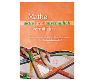 Mathe aktiv und anschaulich vermitteln