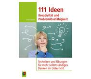 111 Ideen - Kreativität und Problemlösefähigkeit