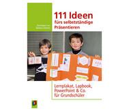 111 Ideen für selbstständiges Präsentieren