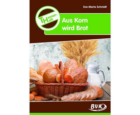Themenheft Aus Korn wird Brot-1