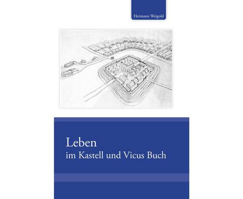 Leben im Kastell und Vicus Buch-1