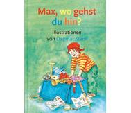 Max, wo gehst du hin? - inkl. Leitfaden