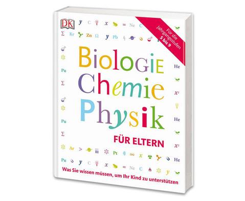 Biologie Chemie Physik fuer Eltern