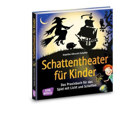 Schattentheater fuer Kinder - Praxisbuch