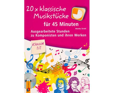 20x klassische Musikstuecke fuer 45 Minuten - Klasse 1-2
