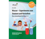 Lernwerkstatt: Wasser - Experimente zum Staunen und Verstehen