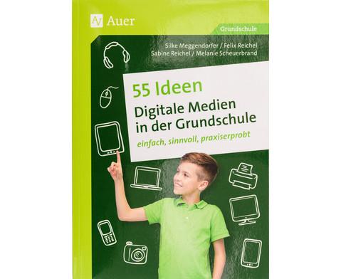 55 Ideen - Digitale Medien in der Grundschule