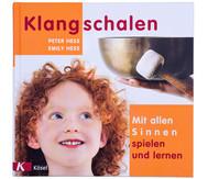 Buch: Klangschalen – mit allen Sinnen spielen und lernen - Neuauflage