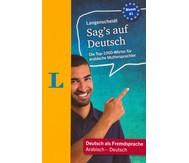Sag´s auf Deutsch - Langenscheidt Arabisch - Deutsch