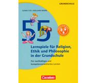 55 Lernspiele für Religion, Ethik und Philosophie in der Grundschule