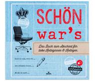 Schön war´s - Abschiedsbuch für Kolleginnen und Kollegen