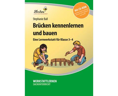 Lernwerkstatt Bruecken kennenklernen und bauen